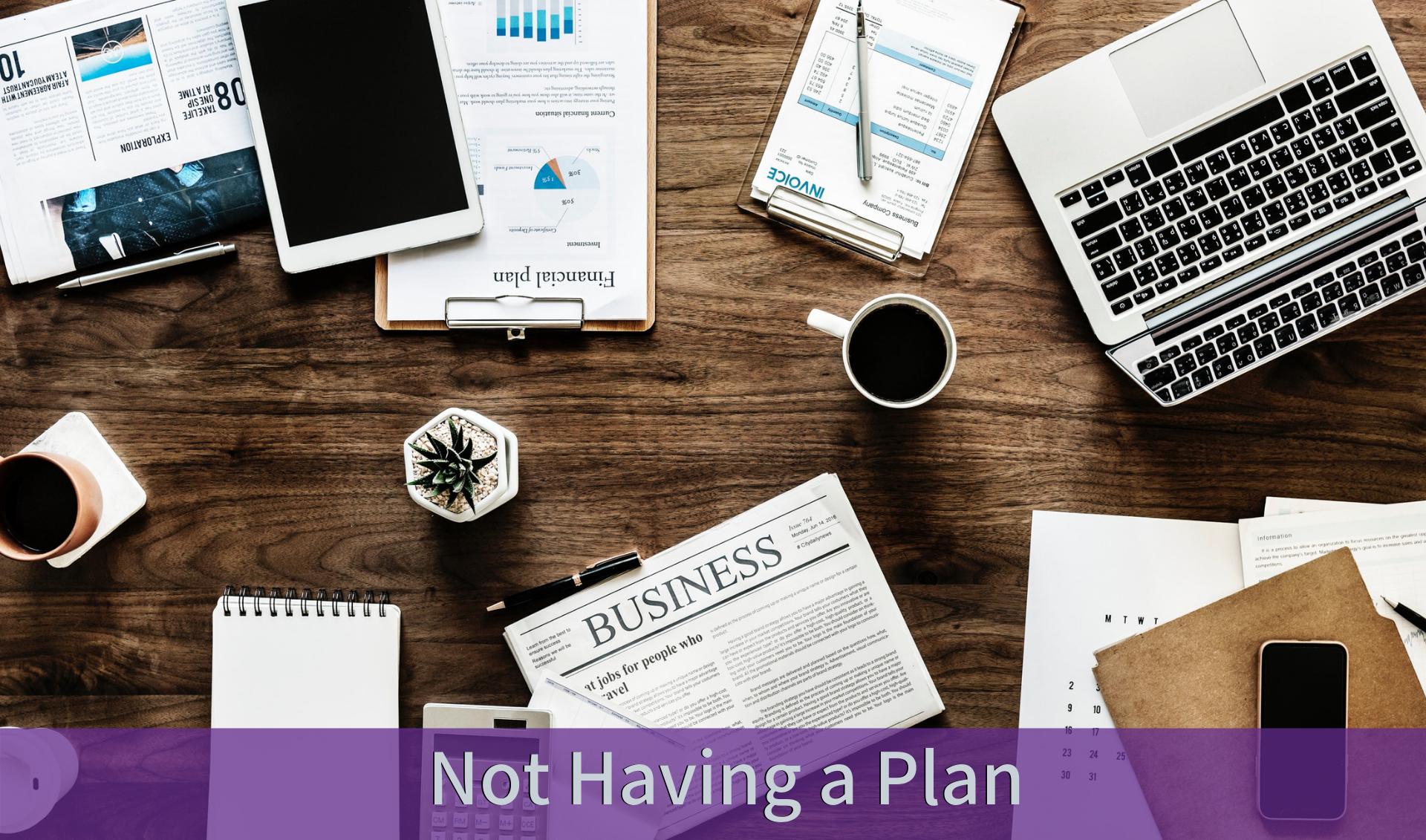 Not Having a Plan